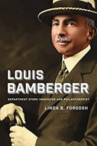 Louis Bamberger: Department Store Innovator and Philanthropist (Book)