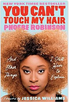 You Can't Touch My Hair, and Other Things I Still Have to Explain